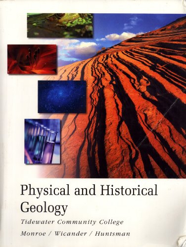 Physical and Historical Geology (Tidewater Community College Edition): James S. Monroe; Reed ...