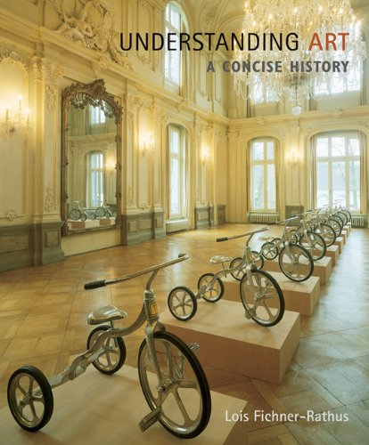 Bundle: Cengage Advantage Books: Understanding Art: A Concise History (with ArtExperience Online Printed Access Card) + The Museum Experience - Southeast (0495435996) by Fichner-Rathus, Lois