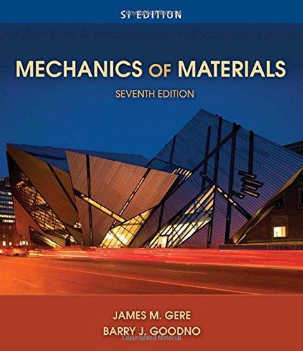 Mechanics of Materials, SI Edition: James M. Gere;