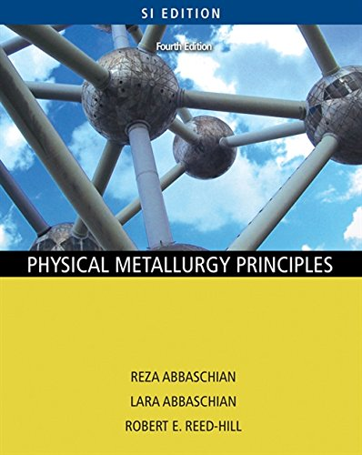 9780495438519: Physical Metallurgy Principles (Fourth Edition)