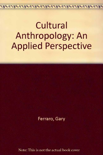 9780495447153: Acp Cultural Anthropology:an Applied Perspective 7th Edition Central Texas College