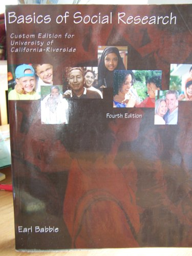 Basics of Social Research Custom Edition for: Earl Babbie