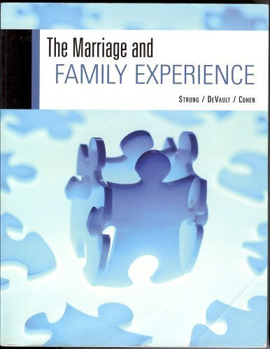 The Marriage and Family Experience: Bryan Strong, Theodore F. Cohen