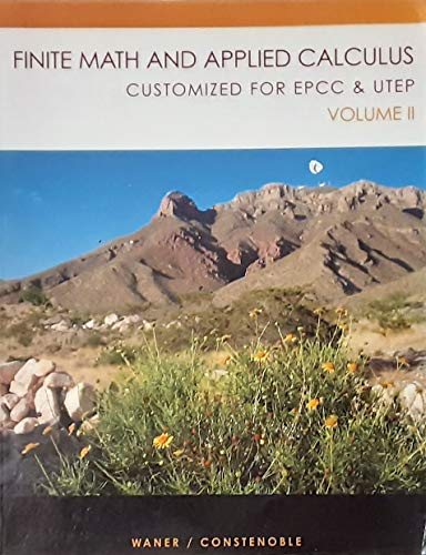 9780495458456: Finite Math and Applied Calculus Customized for EPCC & UTEP Vol. II