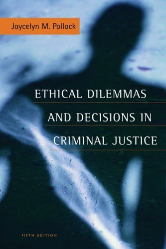 9780495460510: Ethical Dilemmas & Decisions in Criminal Justice