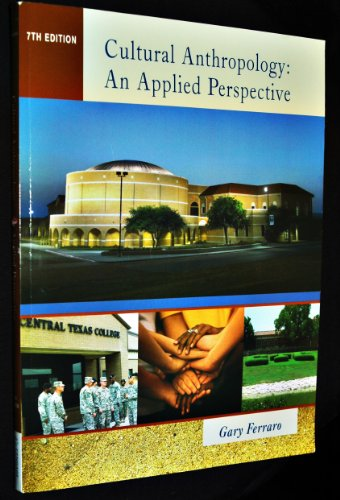 9780495461647: Cultural Anthropology:an Applied Perspective 7th Edition
