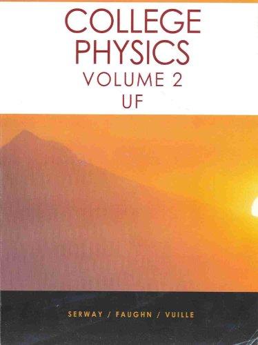 College Physics, Vol 1 UF (Volume 1): Serway/Fanghn/Vuille