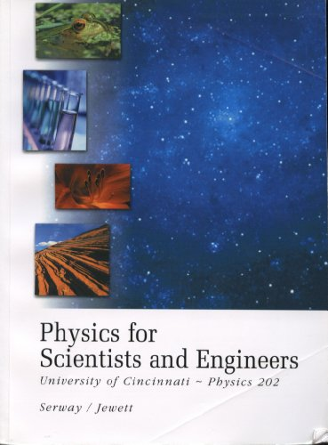 9780495477600: Physics for Scientists and Engineers (University of Cincinnati, Physics 202)