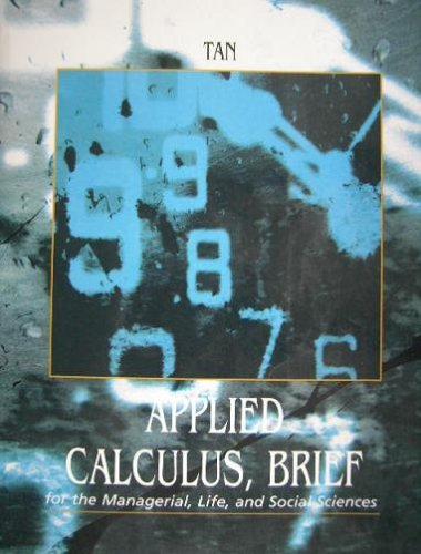 Applied Calculus, Brief for the Managerial, Life, and Social Sciences: S. T. Tan