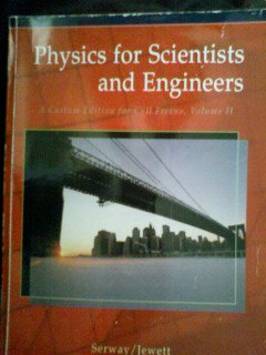 9780495482918: Physics for Scientists and Engineers (A Custom Edition for CSU Fresno, Vol 2)