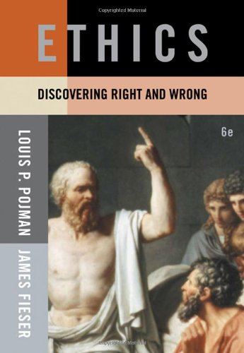 Cengage Advantage Books: Ethics: Discovering Right and: Pojman, Louis P.;
