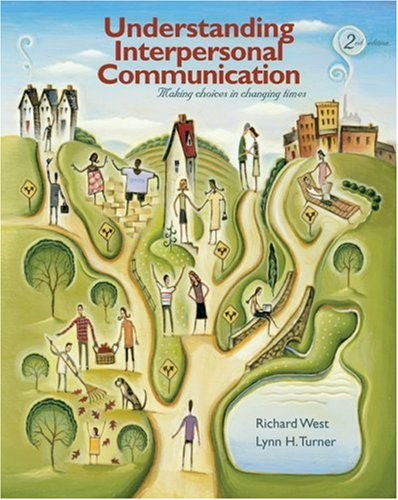 9780495502463: Understanding Interpersonal Communication: Making Choices in Changing Times