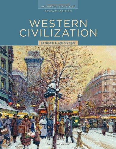 Western Civilization: Volume C: Since 1789: Jackson J. Spielvogel