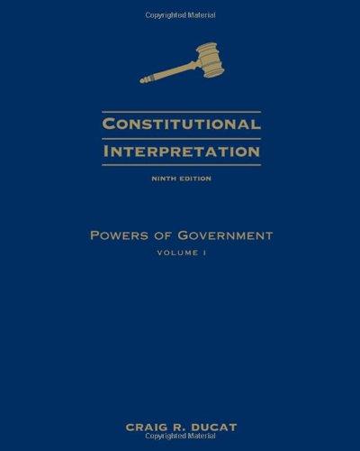 9780495503231: Constitutional Interpretation: Powers of Government, Volume I