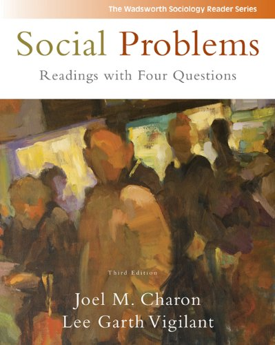 Social Problems: Readings with Four Questions: Joel M. Charon,