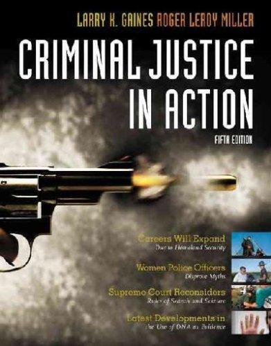 Criminal Justice in Action: Gaines, Larry K./ Miller, Roger LeRoy
