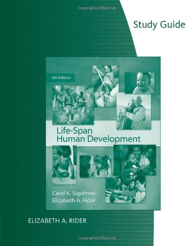 Study Guide for Sigelman/Rider's Life-Span Human Development: Carol K. Sigelman,