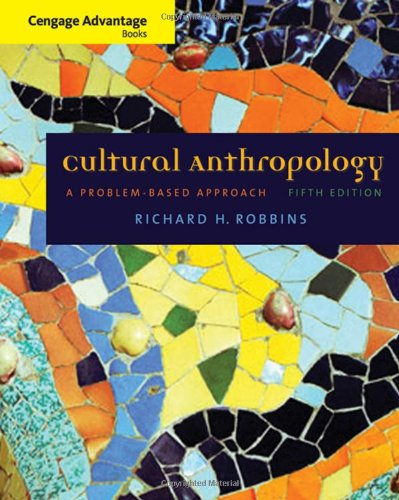 9780495509288: Cengage Advantage Books: Cultural Anthropology: A Problem-Based Approach