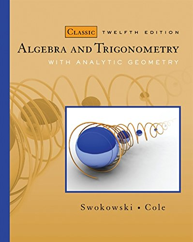 9780495559719: Algebra and Trigonometry with Analytic Geometry, Classic 12th Edition (Available 2010 Titles Enhanced Web Assign)