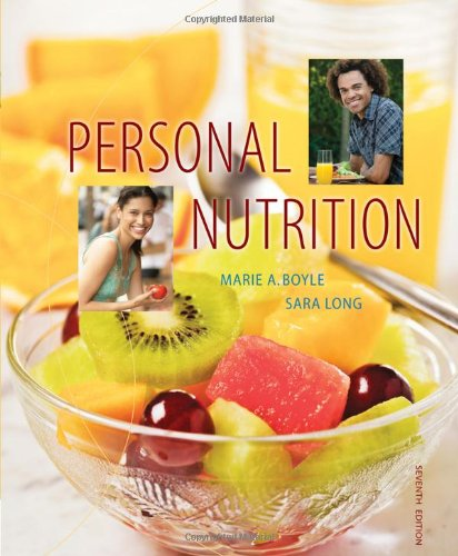 Personal Nutrition 9780495560081 PERSONAL NUTRTION, 7th Edition, is written for an undergraduate applied introductory nutrition course found in departments of Nutrition,