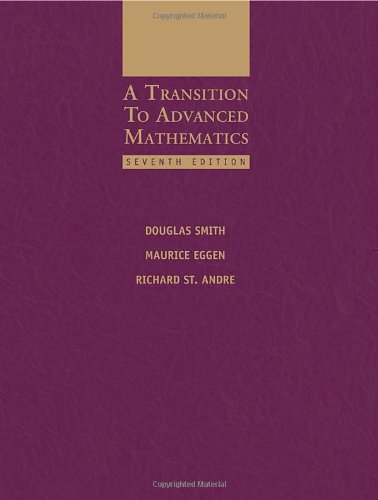 A Transition to Advanced Mathematics (0495562025) by Douglas Smith; Maurice Eggen; Richard St. Andre