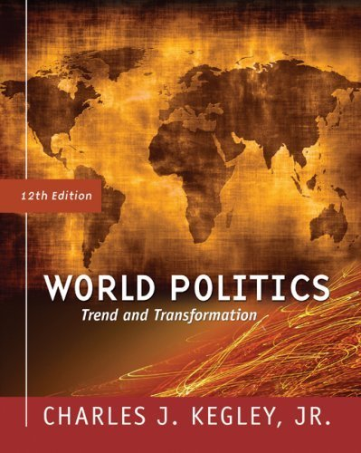 9780495565444: World Politics: Trend and Transformation 12th edition by Kegley, Charles W. (2008) Paperback