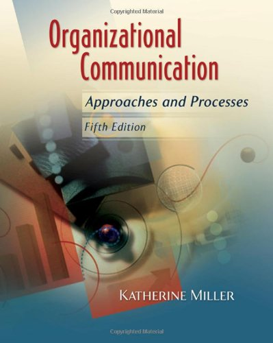 9780495565512: Organizational Communication: Approaches and Processes