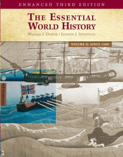 The Essential World History, Enhanced Edition, Volume 2: William J. Duiker, Jackson J. Spielvogel