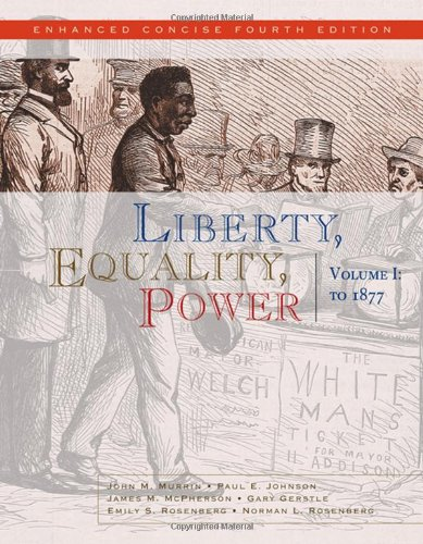 9780495566342: Liberty, Equality, Power: Volume I: to 1877, Enhanced Concise Edition