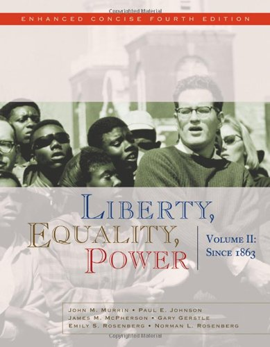 9780495566366: Liberty, Equality, Power: Volume II: Since 1863, Enhanced Concise Edition