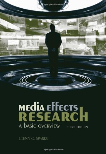 Media Effects Research: A Basic Overview: Glenn G. Sparks