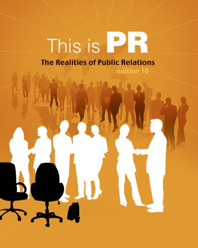 9780495568827: Cengage Advantage Books: This is PR: The Realities of Public Relations