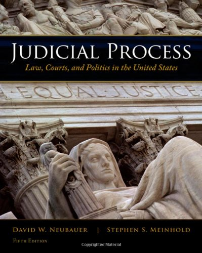 Judicial Process: Law, Courts, and Politics in the United States (049556933X) by David W. Neubauer; Stephen S. Meinhold