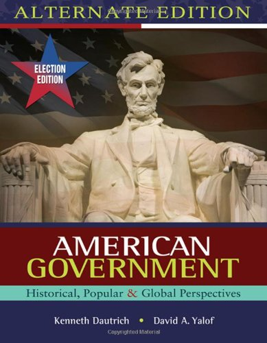 9780495569787: American Government: Historical, Popular, Global Perspectives, Election Update, Alternate Edition
