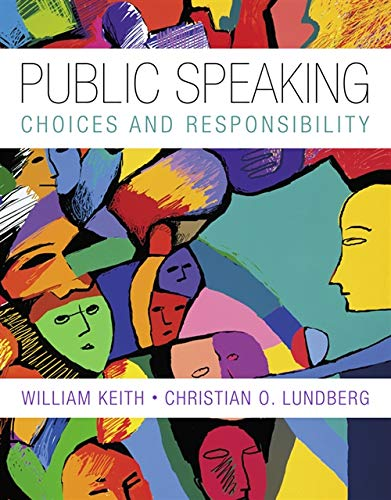 Public Speaking: Choice and Responsibility (Explore Our: William Keith, Christian