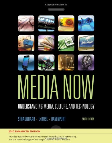 9780495570080: Media Now, 2010 Update: Understanding Media, Culture, and Technology, Enhanced