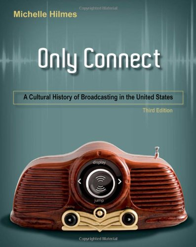 9780495570516: Only Connect: A Cultural History of Broadcasting in the United States