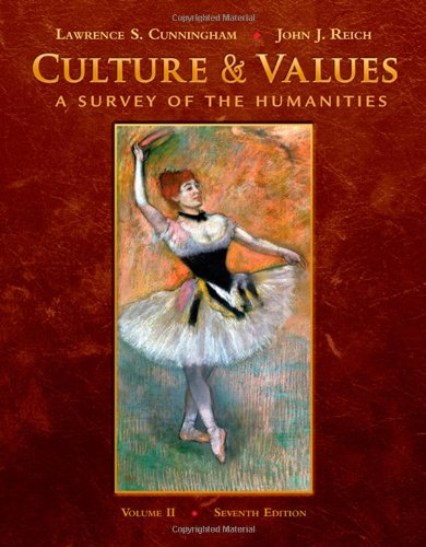 Culture and Values: A Survey of the Humanities, by Cunningham, 7th Edition, Volume 2: Cunningham, ...