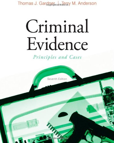 9780495599241: Criminal Evidence: Principles and Cases