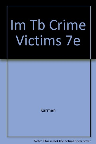 Instructor's Manual with Test Bank for Crime: Andrew Karmen, Michael