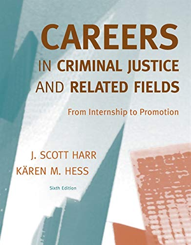 Careers in Criminal Justice and Related Fields: Harr, J. Scott