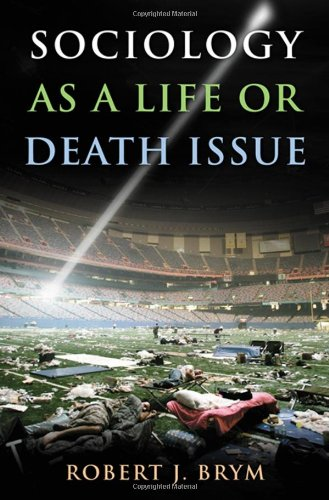 9780495600756: Sociology as a Life or Death Issue