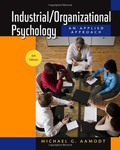 9780495601067: Industrial/Organizational Psychology: An Applied Approach, 6th Edition