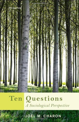 Ten Questions: A Sociological Perspective: Joel M. Charon