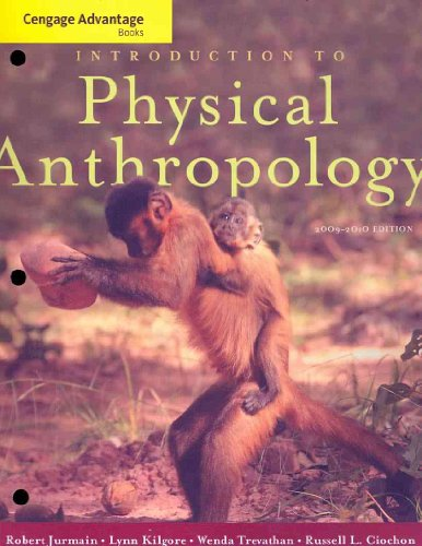 Cengage Advantage Books: Introduction to Physical Anthropology: Robert Jurmain, Lynn