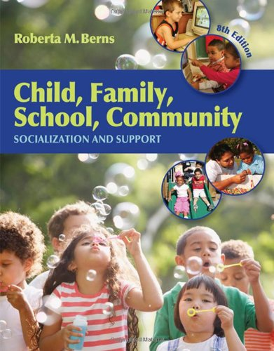 berns child family school community socialization and support Start studying child, family, school, community: socialization and support: 10th edition by: roberta m berns learn vocabulary, terms, and more with flashcards.