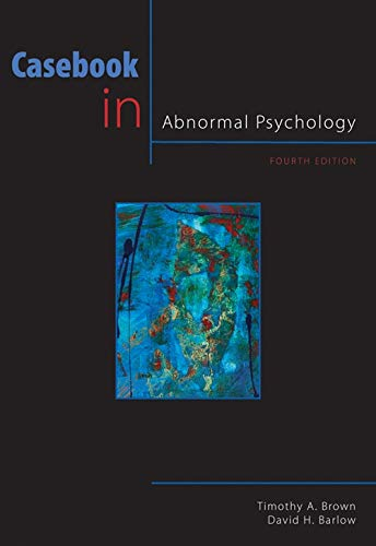 9780495604389: Casebook in Abnormal Psychology, 4th Edition (PSY 254 Behavior Problems and Personality)