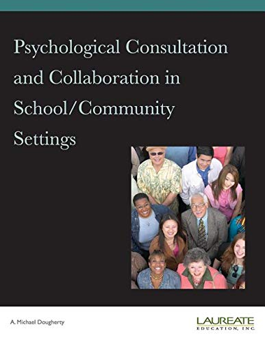 Psychological Consultation and Collaboration in School/Community Settings: A. Michael Dougherty