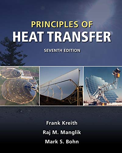 Principles of Heat Transfer: Frank Kreith; Mark S. Bohn; Raj M. Manglik