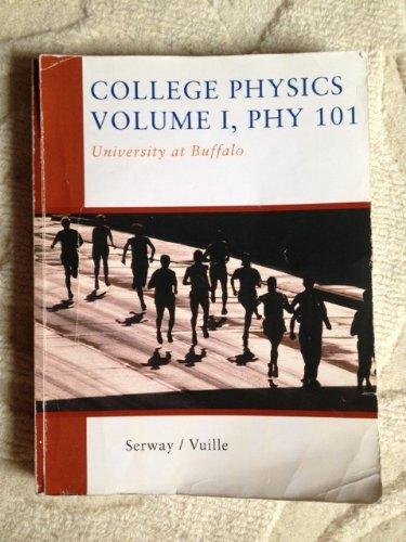 9780495738817: College Physics Volume 1, Phy 101~ University at Buffalo edition~